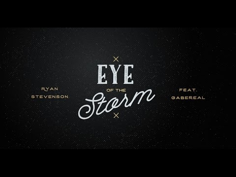Ryan Stevenson  Eye of the Storm feat. GabeReal Radio Version   Video