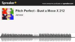 Pitch Perfect - Bust a Move X 212 (made with Spreaker)