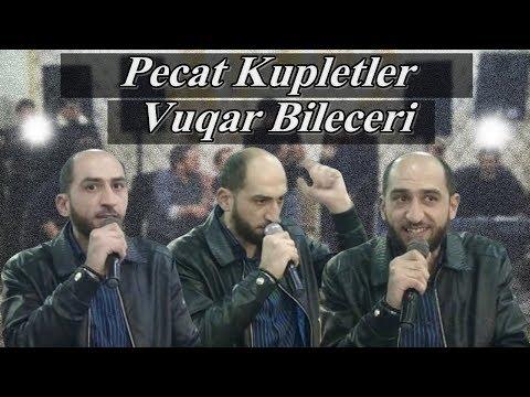 Vuqar Bileceri | PEÇAT KUPLETLƏR - OBRATKALAR | 2019-un SONU SUPER MEYXANA