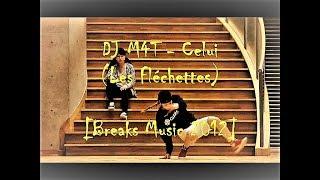 DJ M4T - Celui (Les Fléchettes) (2012) [Breaks Music]