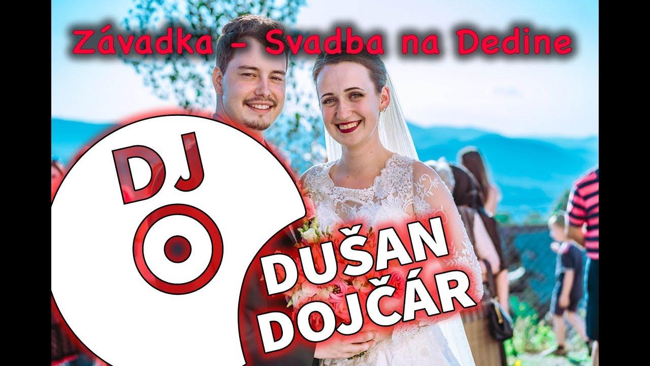 09ba5a3d5e Svadba na Dedine Závadka - DJ Poprad Okolie - Dušan Dojčár - YouTube