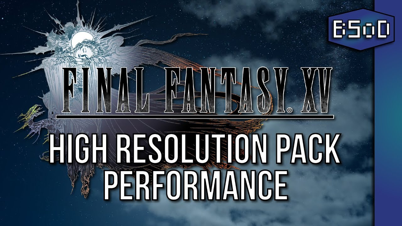 Final Fantasy XV - High Resolution Textures | Visual & Frame Rate Test