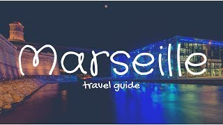 MARSEILLE Travel Guide, 5 best places in marseille france !!