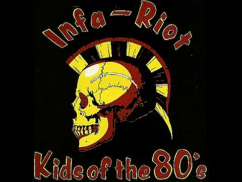 Infa Riot - Kids of the 80's