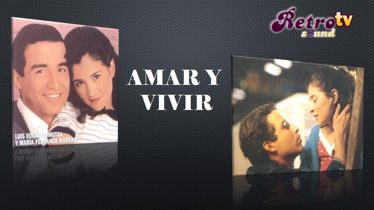 Intro Amar Y Vivir Tv Colombiana 1988 1990 Widescreen Youtube
