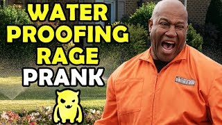 Waterproofing Rage Prank - Ownage Pranks