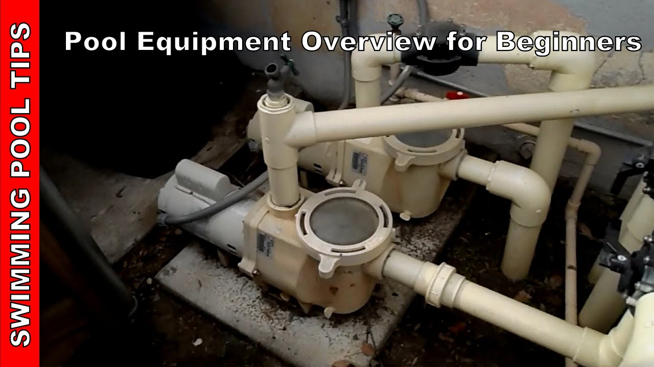 Pool Equipment Overview For Beginners Part 1 Of 2 Youtube
