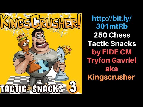 Kingscrusher Chess Tactic Snacks 3 || A stunningly brilliant fun interactive course at Chessable!