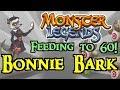Monster Legends - Feeding to 60! : Bonnie Bark