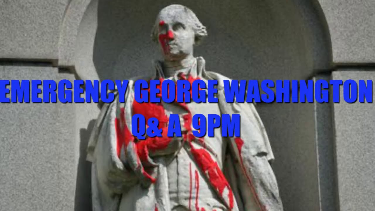 EMERGENCY GEORGE WASHINGTON Q AND A with BRENDON WALSH AND DICKER TROY