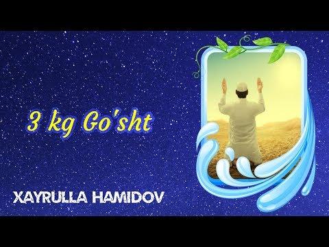 3 kg Go'sht | Xayrulla Hamidov