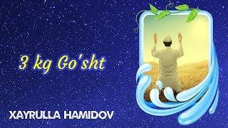 Hayrulla Hamidov - Uch Kilo Go'sht ( Voqea )