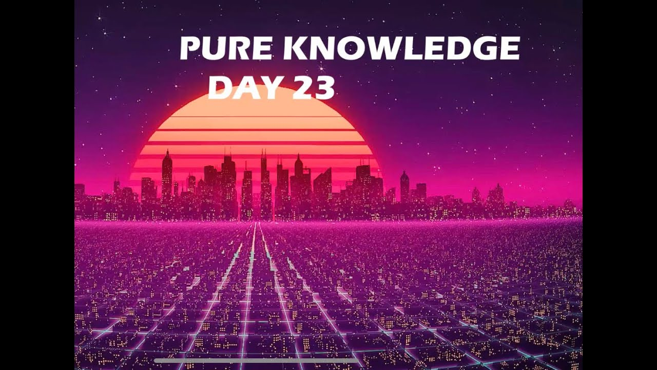 Day 23 By Pure Knowledge