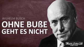 Wilhelm Busch - Ohne Buße geht es nicht