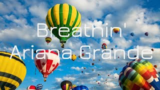 Breathin' ~ Ariana Grande ~ (lyrics) Song #2