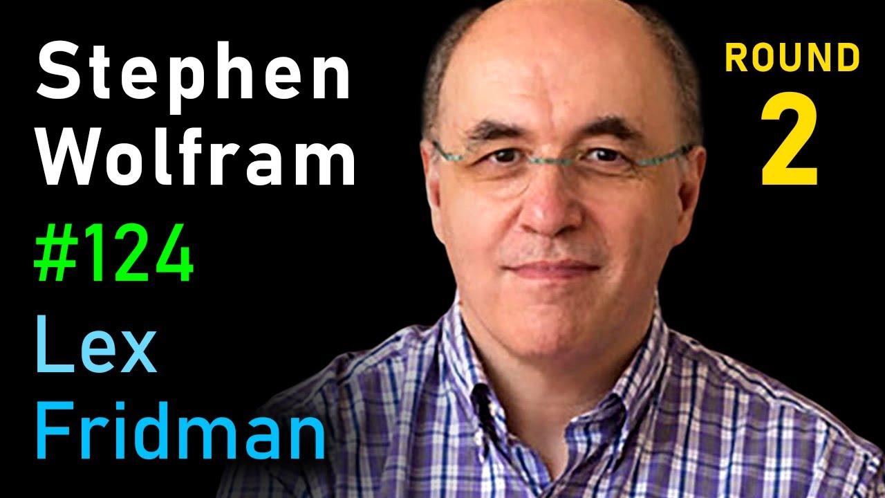 Stephen Wolfram: Fundamental Theory of Physics, Life, and the Universe | Lex Fridman Podcast #124