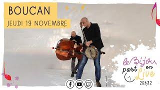 Boucan | Le Bijou part en Live | Jeudi 19 novembre 2020