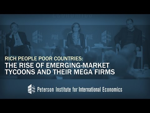 Book Release: Rich People Poor Countries: The Rise of Emerging-Market Tycoons and their Mega Firms