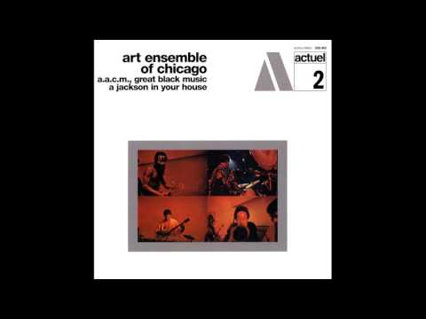 Art Ensemble Of Chicago ‎- A Jackson In Your House (1969) FULL ALBUM