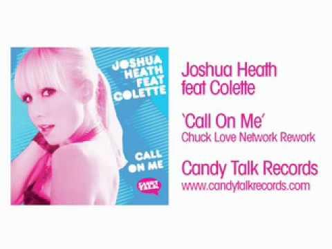 Joshua Heath feat Colette 'Call On Me' (Chuck Love Network Rework)