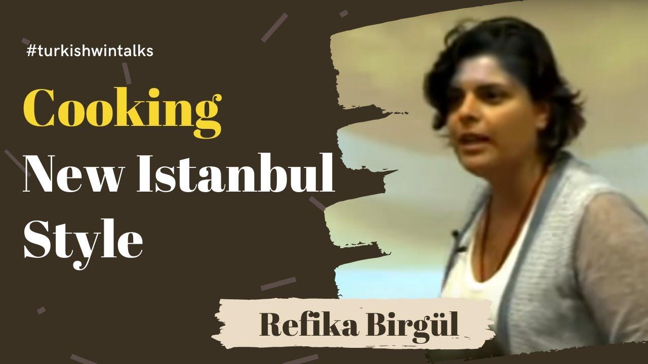 Refika Birgül | Cooking New Istanbul Style