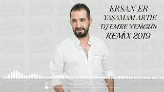 Dj Emre Yenigun ft Ersan Er - Yasamam Artik  Remix 2019  Resimi
