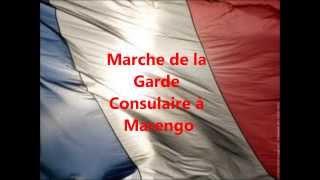 Marche de la Garde Consulaire à Marengo