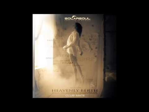 Solarsoul - Heavenly Berth @ Live Mix (Club Mate)
