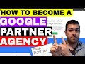 How To Become A Google Partner - Certified Google Partner Agency (EASY)