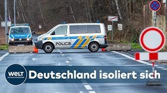 CORONAVIRUS-SHUTDOWN: Deutsche Grenzen zu Frankreich, Österreich und Schweiz werden geschlossen