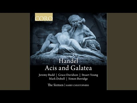 Acis And Galatea, HWV 49a, Act I: Oh, Didst Thou Know The Pains - As When The Dove (Galatea)