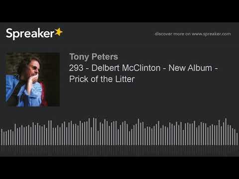 293 - Delbert McClinton - New Album - Prick of the Litter