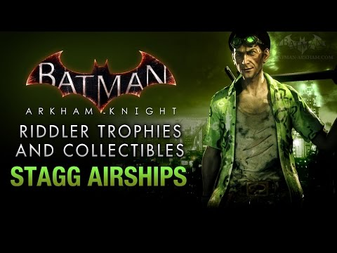 Batman: Arkham Knight - Riddler Trophies - Stagg Enterprises Airships
