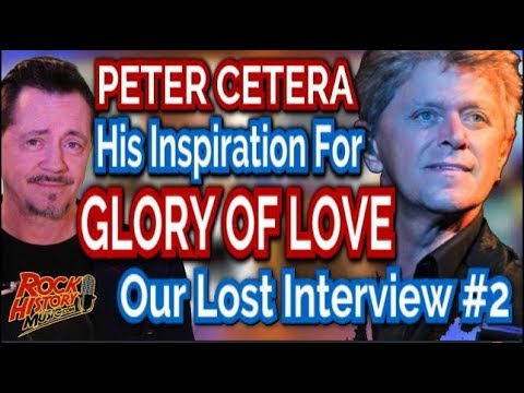 How Peter Cetera Got Inspired To Write His Biggest Hit Glory Of Love
