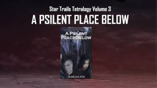 """A Psilent Place Below"" Book Trailer"