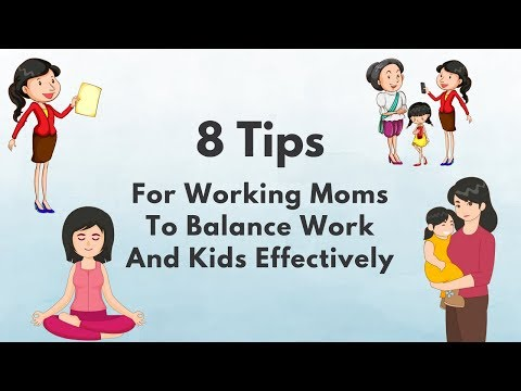 8 Tips For Working Moms To Balance Work And Kids Effectively