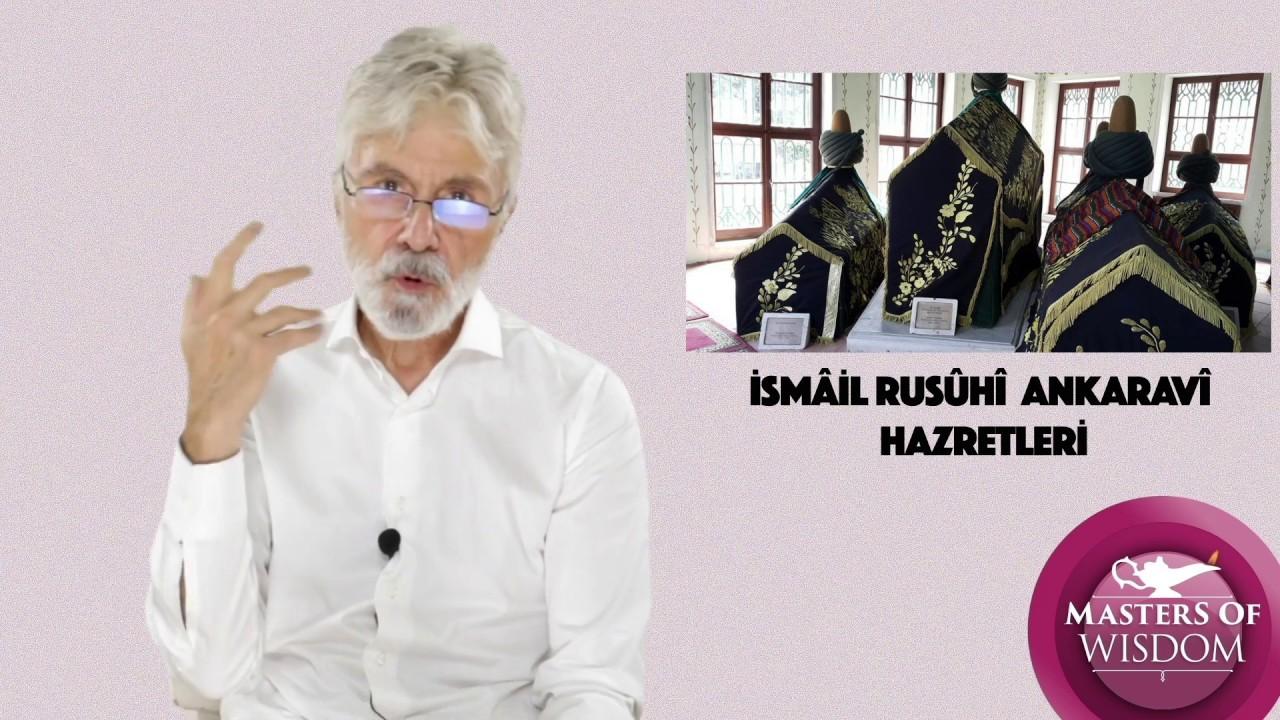 Masters Of Wisdom; The Venerable İsmâil Rusûhî  Ankaravî