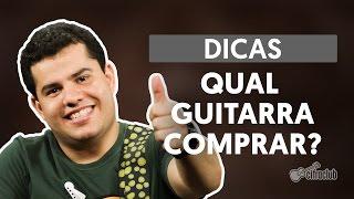 Qual Guitarra Comprar?