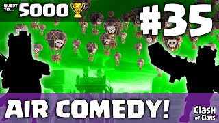 "Clash of Clans ""Air Comedy"" ♦ The Quest to 5000 Trophies in Clash #35 ♦ CoC ♦"