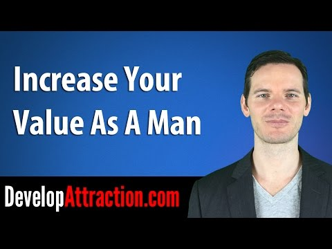 Increase Your Value As A Man