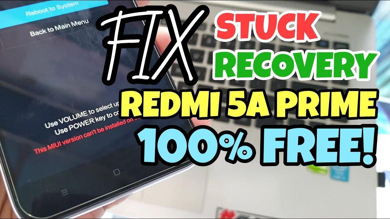 FREE!! TUTORIAL FIX STUCK RECOVERY REDMI 5A MCT3B MCE3B MCI3B ROM