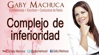 Complejo de inferioridad con Gaby Machuca