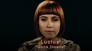 """Lucius - """"Gone Insane"""""""