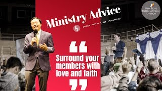 Ministry advice 4/38 Surround your members with love and faith