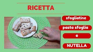Ricetta facile e veloce: Sfogliatine pasta sfoglia e Nutella ❤️ Divertirsi in cucina
