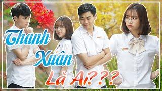 """Thanh Xuân """"Là Ai""""? - Phim Ngắn Tình Cảm Hành Động Học Đường Hài Hước - Huhi Media"""