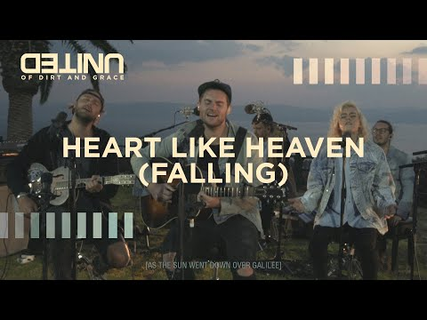 Heart Like Heaven (Falling) LIVE -- of Dirt and Grace -- Hillsong UNITED