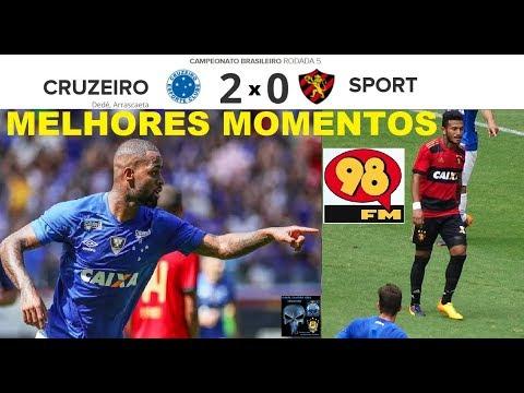 CRUZEIRO 2 x 0 SPORT & Bom Humor 98FM - Melhores Momentos - Brasileirão 2018 5ª Rodada
