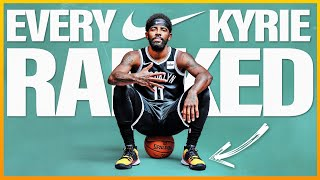 Every Nike Kyrie Shoe RANKED