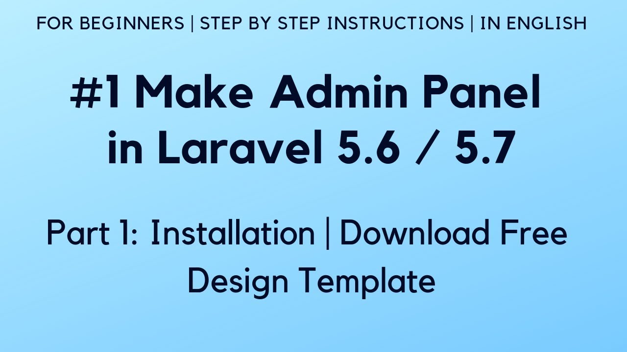 #1 Make Admin Panel in Laravel 5 6 | Installation | Download Free Design  Template